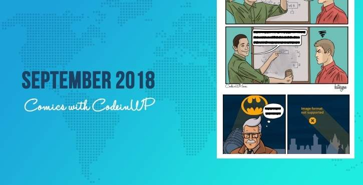 September 2018 Tech and WordPress Comics with CodeinWP