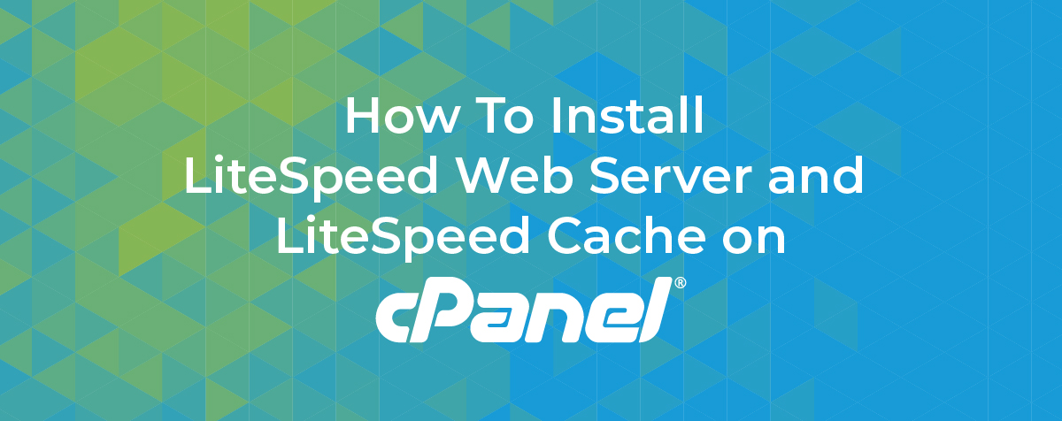 how-to-install-litespeed-web-server-and-litespeed-cache-on-cpanel